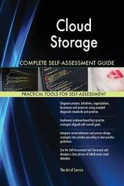 Cloud Storage Complete Self-Assessment Guide by Gerardus Blokdyk