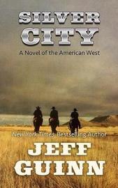 Silver City by Jeff Guinn