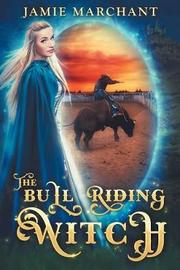 The Bull Riding Witch by Jamie Marchant image