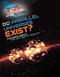 Do Parallel Universes Exist? Theories about the Nature of Reality by Tom Jackson image