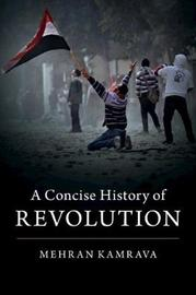 A Concise History of Revolution by Mehran Kamrava