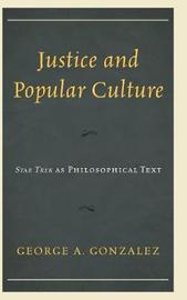 Justice and Popular Culture by George A Gonzalez