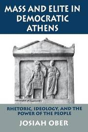 Mass and Elite in Democratic Athens by Josiah Ober