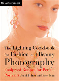 Lighting Cookbook for Fashion and Beauty: Foolproof Recipes for Taking Perfect Portraits by Jenni Bidner image
