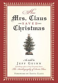 How Mrs Claus Saved Christmas by Jeff Guinn image