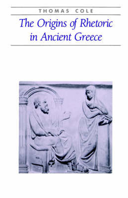 The Origins of Rhetoric in Ancient Greece by A. Thomas Cole image