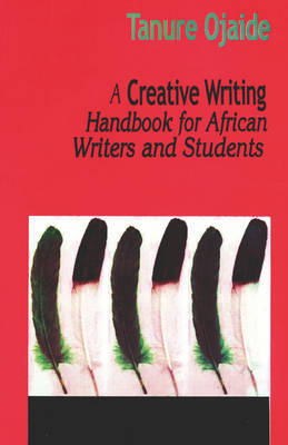 A Creative Writing Handbook for African Writers and Students by Tanure Ojaide image