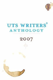 UTS Writers Anthology 2007: What You Do and Don't Want image