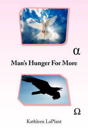 Man's Hunger for More by Kathleen LaPlant image