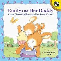 Emily & Her Daddy: A Lift the by Claire Masurel