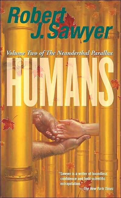 Humans: v. 2 by Robert J Sawyer