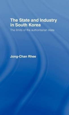 The State and Industry in South Korea by Jong-Chan Rhee