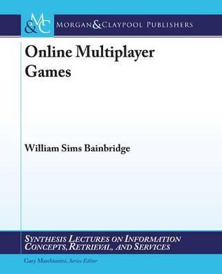 Online Multiplayer Games by William Sims Bainbridge