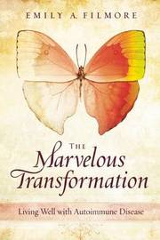 Marvelous Transformation by Emily A Filmore