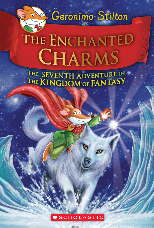 Geronimo Stilton: The Enchanted Charms (Kingdom of Fantasy #7) by Geronimo Stilton