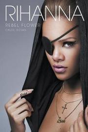 Rihanna: Rebel Flower by Chloe Govan