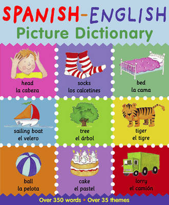 Picture Dictionary Spanish-English by Catherine Bruzzone
