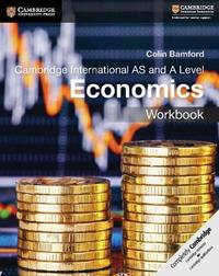 Cambridge International AS and A Level Economics Workbook by Colin Bamford