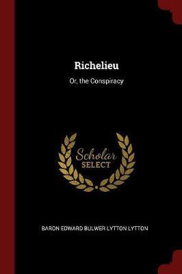Richelieu by Baron Edward Bulwer Lytton Lytton image