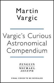 Vargic's Curious Astronomical Compendium by Martin Vargic