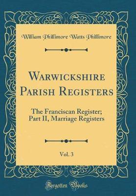 Warwickshire Parish Registers, Vol. 3 by William Phillimore Watts Phillimore image