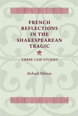 French Reflections in the Shakespearean Tragic by Richard Hillman image
