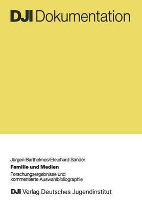 Familie Und Medien by Jurgen Barthelmes