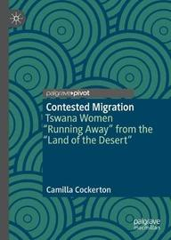 Contested Migration by Camilla Cockerton