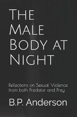The Male Body at Night by B P Anderson