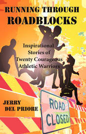 Running Through Roadblocks by Jerry Del Priore