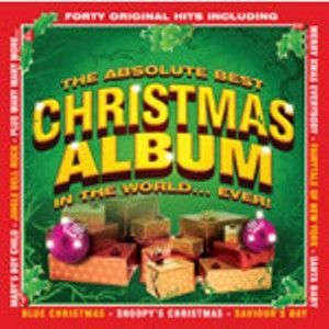 The Absolute Best Christmas Album In The World Ever! | Various at Mighty Ape NZ