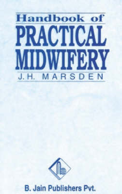 Handbook of Practical Midwifery by J.H. Mardsen