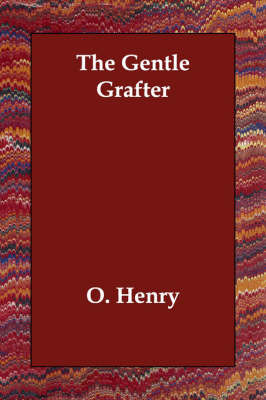 The Gentle Grafter by O Henry