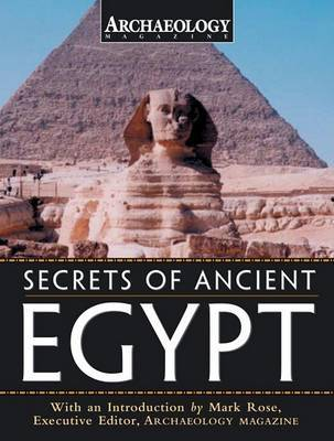 "Secrets of Ancient Egypt by ""Archaeology Magazine"""