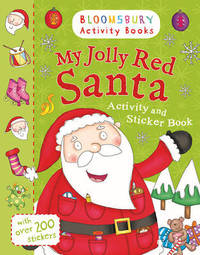 My Jolly Red Santa Activity and Sticker Book (incl over 200 Stickers) by Bloomsbury