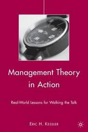 Management Theory in Action by Eric H. Kessler image