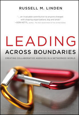 Leading Across Boundaries: Creating Collaborative Agencies in a Networked World by Russell M. Linden image