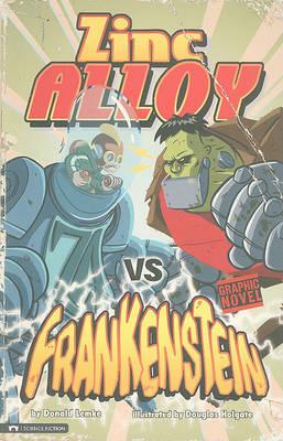 Zinc Alloy vs Frankenstein (Graphic Sparks) by Donald Lemke