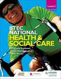 BTEC National Level 3 Health and Social Care 3rd Edition by Elizabeth Rasheed