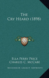 The Cry Heard (1898) by Ella Perry Price