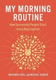 My Morning Routine by Benjamin Spall