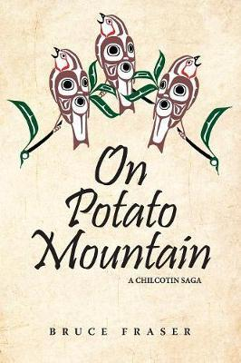 On Potato Mountain by Bruce Fraser