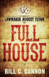 Full House by Bill C Cannon