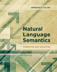 Natural Language Semantics by Brendan S Gillon