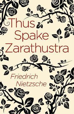 Thus Spake Zarathustra by Frederich Nietzsche