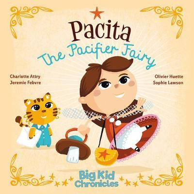 Pacita the Pacifier Fairy by Charlotte Attry