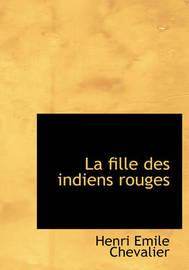 La Fille Des Indiens Rouges by Henri Emile Chevalier image