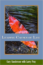 Leading Causes of Life by Gary, Gunderson
