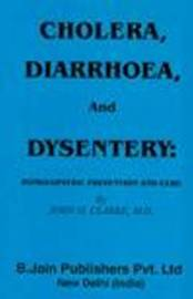 Cholera, Diarrhoea and Dysentery by John H Clarke image