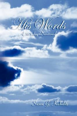 His Words by Susan G. Kabelitz